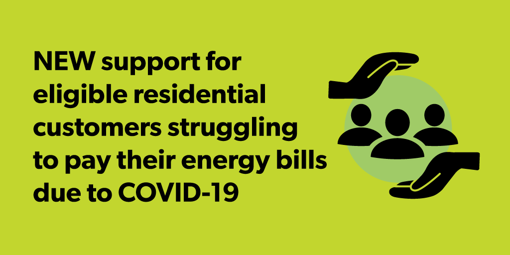 infographic: New support for eligible residential customers struggling to pay their energy bills due to COVID-19
